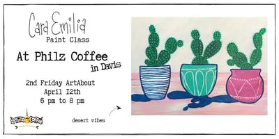 Cactus Painting Class at Philz Coffee for ArtAbout in Davis