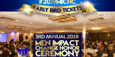 3rd Annual Men Impact Change Honor Ceremony #2019MICHC