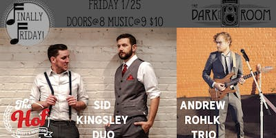 Finally Friday with Sid Kingsley Duo & Andrew Rohlk Trio