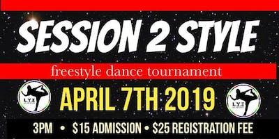 Session 2 Style x L.Y.E Dance Tournamement ! (WINNER GOES TO PARIS)