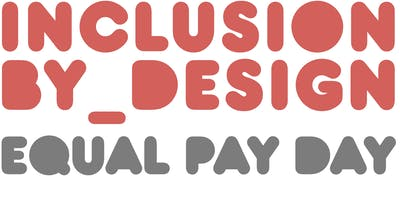 Inclusion by Design: Equal Pay Day