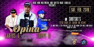 Opina, Trippy G and Santos G Live