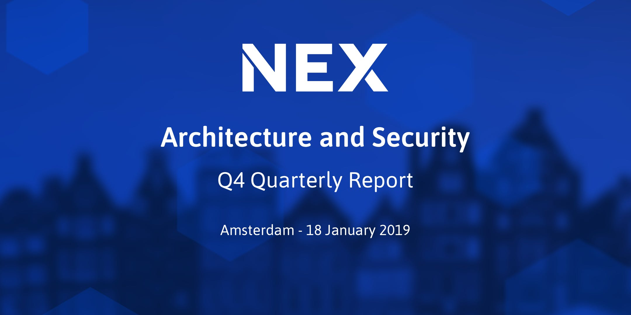 NEX Quarterly Report: Architecture and Securi