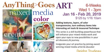 Anything >Goes -- Mixed Media Frenzy 6 Weds. Jan 16-Feb 20 2019