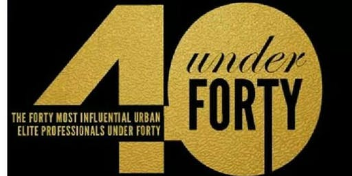 Top 40 Under 40 Urban Elite Professionals Awards Gala