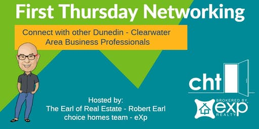 July 2019 First Thursday** Networking in Dunedin with Robert Earl  / Choice Homes Team - eXp