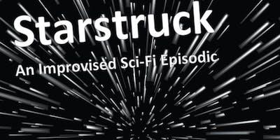 Starstruck: Improvised Sci-FI Episodic