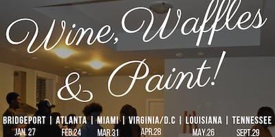 Wine, Waffles & Paint (Louisiana )