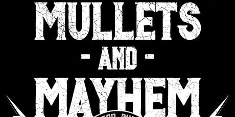 Mullets and Mayhem tickets