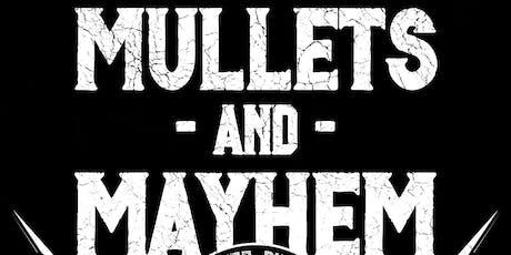 Mullets and Mayhem tickets
