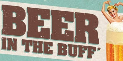 2nd Annual Beer in the Buff Festival ~ Clothing required ; )