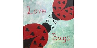 "Kids Open Paint (6yrs +) ""Love Bugs"""