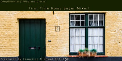 First Time Home Buyers Happy Hour and Mixer!