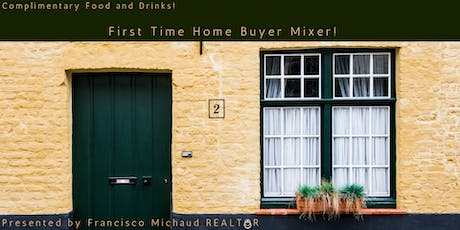 First Time Home Buyers Happy Hour and Mixer! tickets