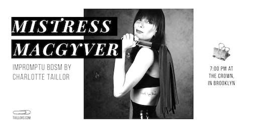 Mistress MacGyver: the Best of BDSM Improv