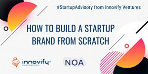 #StartupAdvisory: How to Build a Brand from Scratch