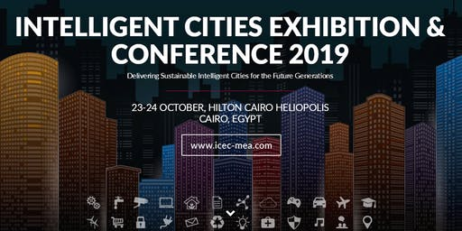 ICEC (Intelligent Cities Exhibition & Conference) 2019 - Cairo