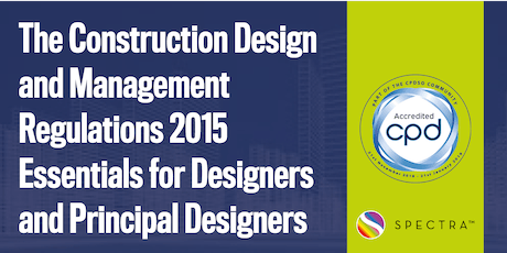 The Construction Design and Management Regulations 2015 Essentials for Designers and Principal Designers tickets
