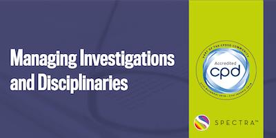 Managing Investigations and Disciplinaries