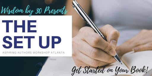 """The Set Up"" Writing Workshop for Aspiring Authors"