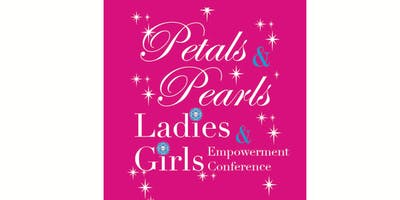 Petals and Pearls, Ladies and Girls Empowerment Conference