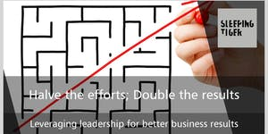 Halve the efforts; double the results - Leveraging...