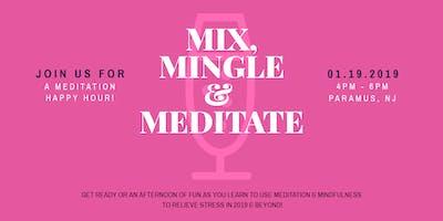 Mix, Mingle, & Meditate