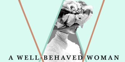 Author Event - Therese Anne Fowler, A Well-Behaved Woman