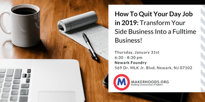 How to Quit Your Day Job in 2019: Transform Your Side Business Into a Fulltime Business!
