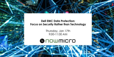 Dell EMC Data Protection: Focus on Security Rather than Technology