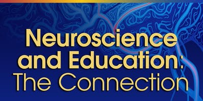 2019 Neuroscience and Education: The Connection