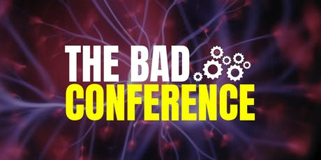 THE BAD CONFERENCE (Behaviour And Design Conference) tickets