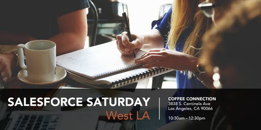 July Salesforce Saturday - West LA (Los Angeles)