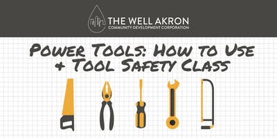 Power Tools: How to Use & Tool Safety Class