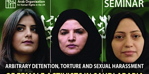 TORTURE AND SEXUAL HARASSMENT OF FEMALE ACTIVISTS IN SA...
