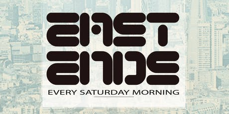 East Ends (Saturday Mornings) tickets