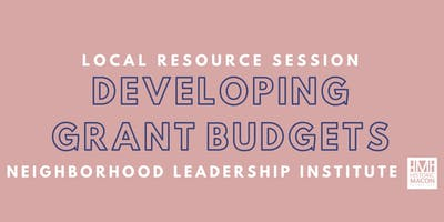Developing Grant Budgets - Local Resource Session
