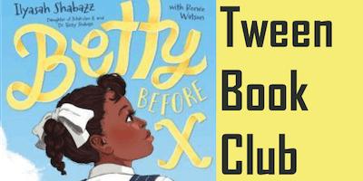Tween Book Club: Betty Before X by Ilyasah Shabazz