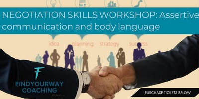 Negotiation skills: Use correct assertiveness skills and body language!