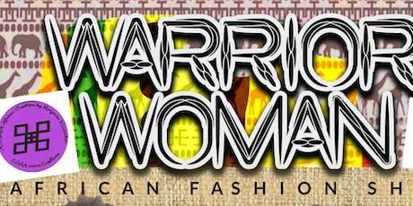 Warrior Women African Fashion Show 19 tickets