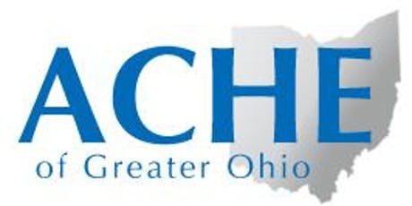 ACHE of Greater Ohio Columbus LPC F2F Event - Population Health Justice, Access, and Financial Implications tickets