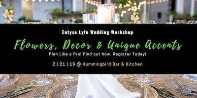 Entyse Lyfe Wedding Workshop: Flowers, Decor and Unique Accents