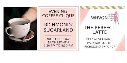 Evening Coffee Clique ® in Sugarland/Richmond
