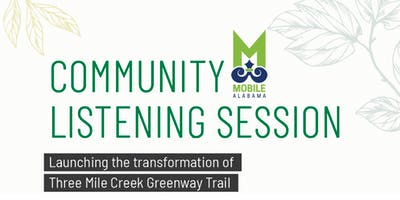City of Mobile Three Mile Creek Greenway Community Listening Sessions (3)