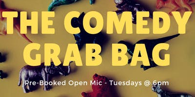 The Comedy Grab Bag - (Comedy Open Mic)