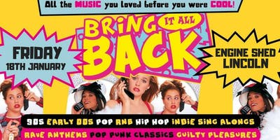 Bring It All Back! The UK's biggest 90's & 00's throwback party! Lincoln.