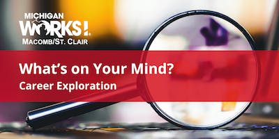 What's on Your Mind? Career Exploration (Clinton Twp)