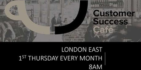 Customer Success Cafe London East tickets