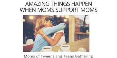 Moms of Tweens and Teens Gathering