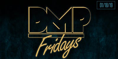 DMP Fridays @ Origin Nightclub 01/18/19